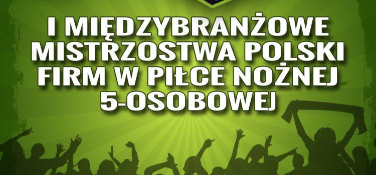 I Międzybranżowe Mistrzostwa Polski Firm w piłce nożnej Wisła 2016
